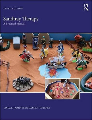 SANDTRAY THERAPY: A PRACTICAL MANUAL 3RD EDITION