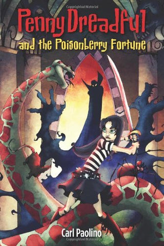 Penny Dreadful and the Poisonberry Fortune