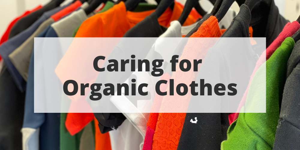 Caring for Organic Clothes