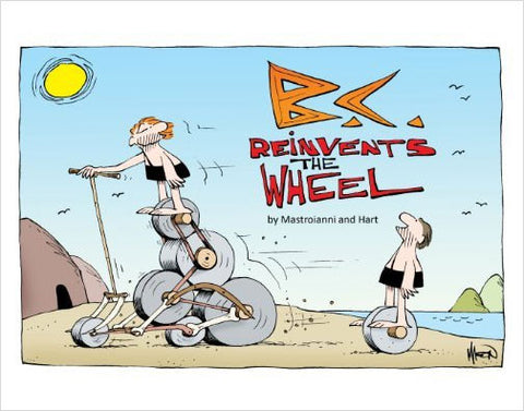 B.C. Reinvents The Wheel
