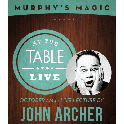At the Table Live Lecture - John Archer 10/1/2014 - video DOWNLOAD - Diamond's Magic
