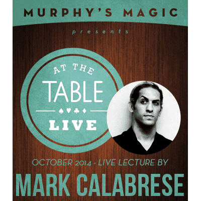 At the Table Live Lecture - Mark Calabrese 10/29/2014 - video DOWNLOAD - Diamond's Magic
