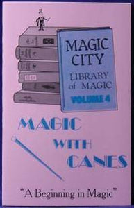 Magic City Library of Magic - Magic with Canes No. 4 (1990) by Larry Behnke - Diamond's Magic