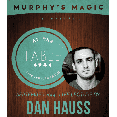 At the Table Live Lecture - Dan Hauss 9/10/2014 - video DOWNLOAD - Diamond's Magic