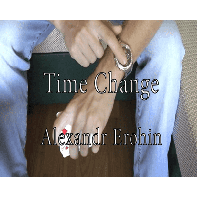 Time Change by Alexander Erohin - Video DOWNLOAD - Diamond's Magic