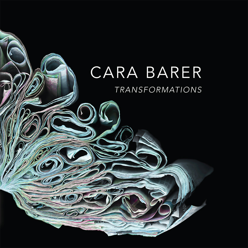 Cara Barer - Transformations, Cara Barer book, 2018 (108 pages), Hardcover book.,  - Bau-Xi Gallery