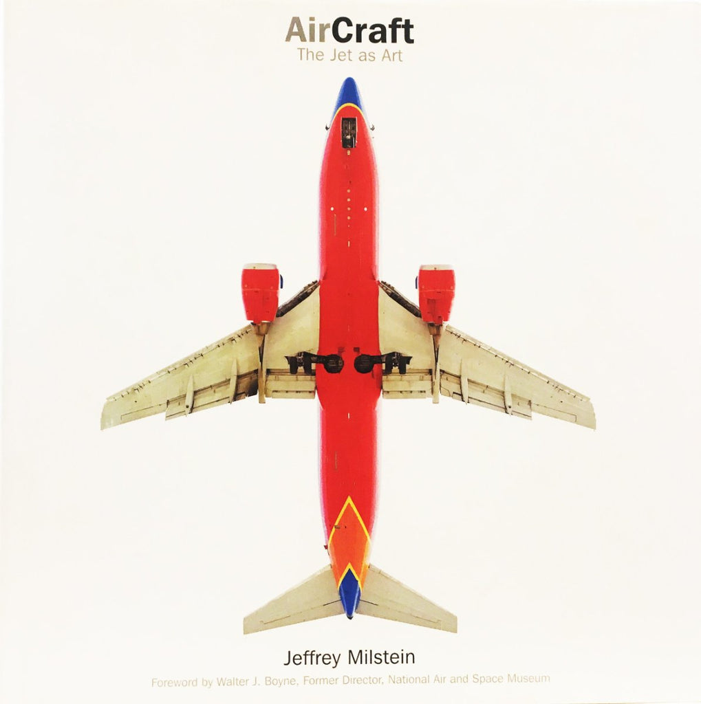 Jeffrey Milstein - AirCraft: The Jet As Art, Jeffrey Milstein book, 2007 (104 pages), Hardcover book.,  - Bau-Xi Gallery