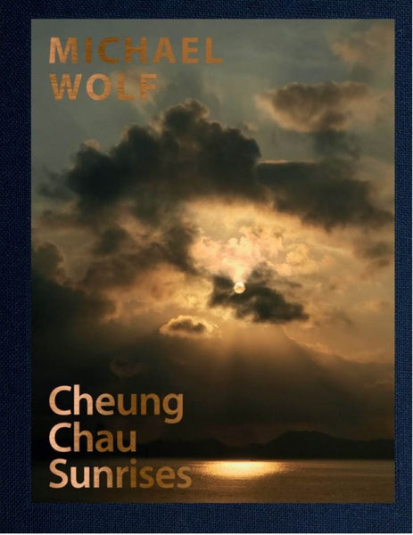 Michael Wolf - Cheung Chau Sunrises, 2019 (104 Pages), Hardcover book.,  - Bau-Xi Gallery