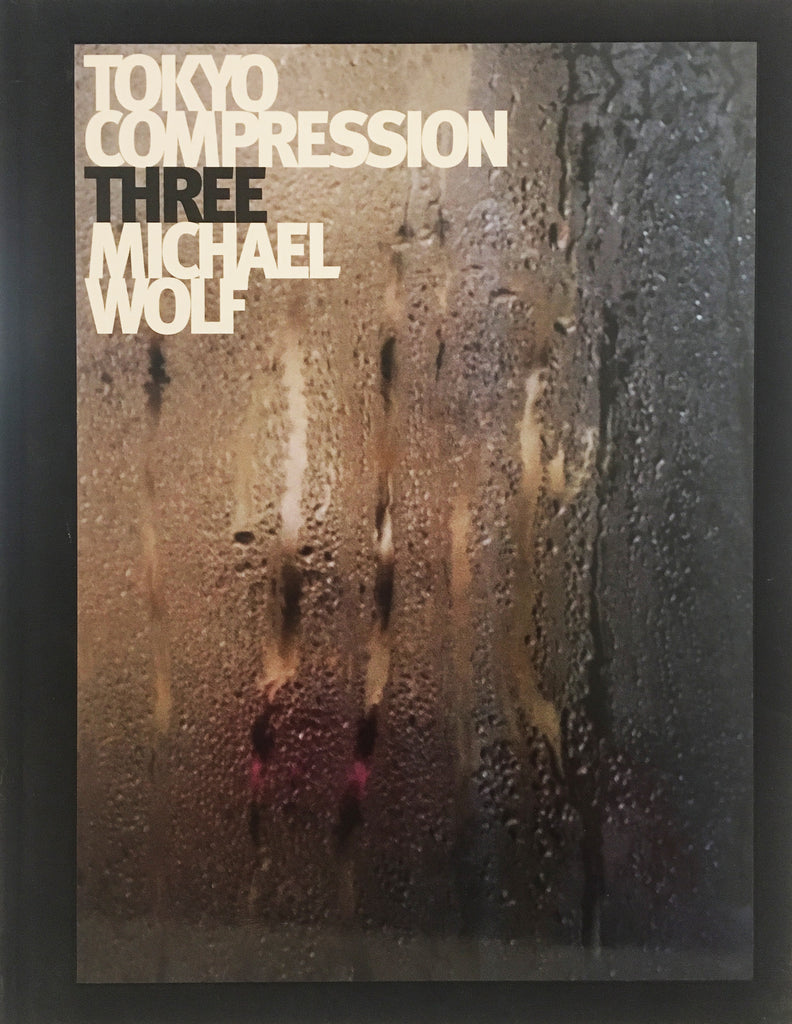 Michael Wolf - Tokyo Compression Three, Michael Wolf book, 2012 (112 pages), Hardcover book.,  - Bau-Xi Gallery