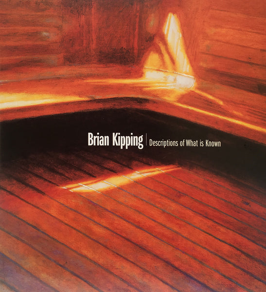 Bau-Xi Gallery - Brian Kipping | Descriptions of What is Known, 2002 (41 pages), Hardcover book.,  - Bau-Xi Gallery