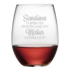 Susquehanna Glass Co SG- Mother Comes Out Stemless Wine Glass