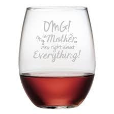Susquehanna Glass Co SG-OMG My Mother Stemless Red Wine Glass