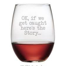 Susquehanna Glass Co SG-If We Get Caught Stemless Wine Glass