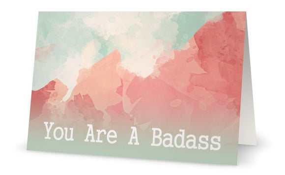 You Are A Badass - Greeting Card