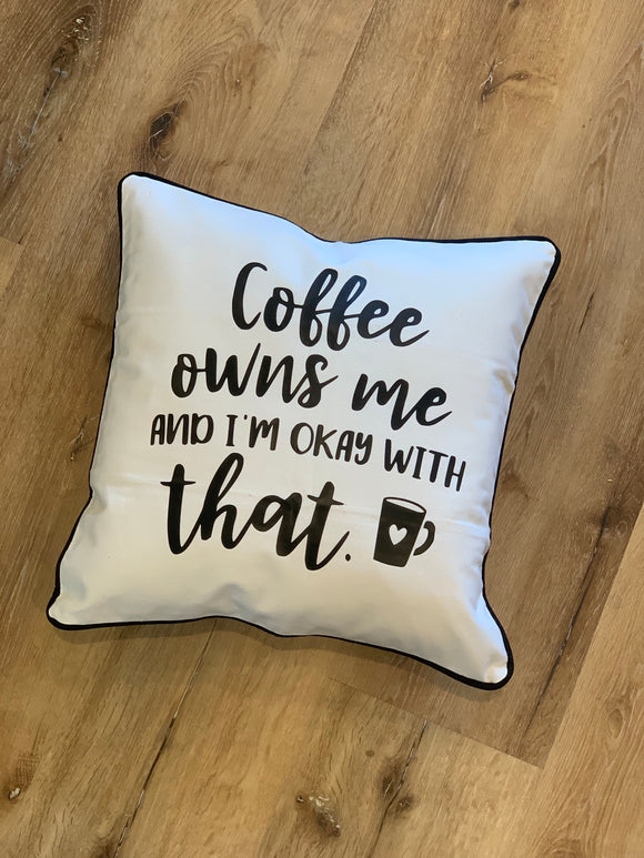 Coffee Owns Me - Pillow