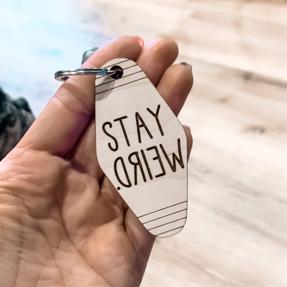 Stay Weird - Motel Keychain