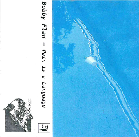 Bobby Flan – Pain is a Language (Cassette)