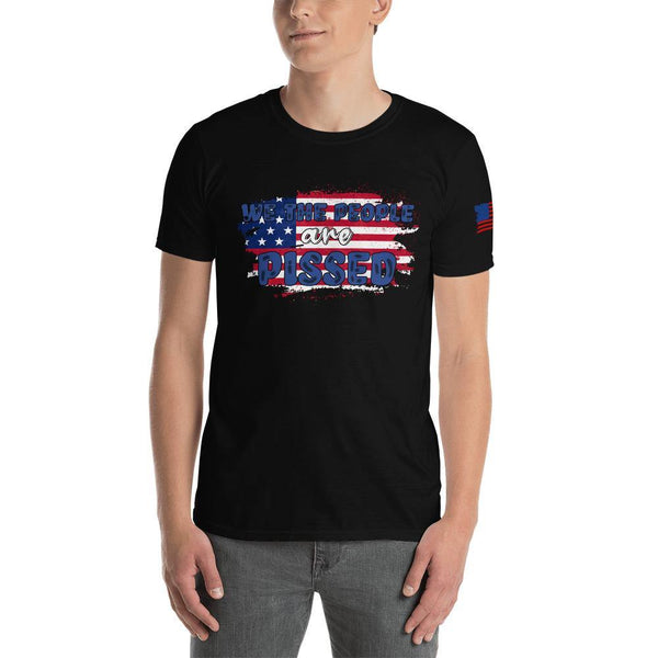 We The People Are Pissed Gildan T-Shirt
