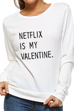 Netflix is my Valentine Sweatshirt