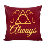 After All This Time? ALWAYS - Pillow Covers