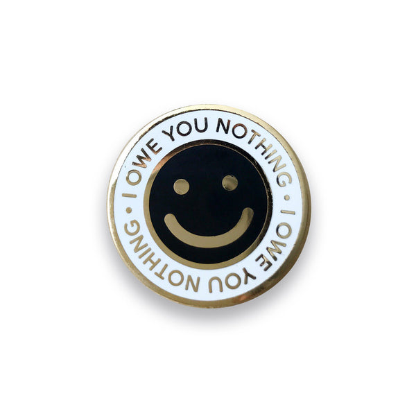 I Owe You Nothing Lapel Pin - Sad Truth Supply