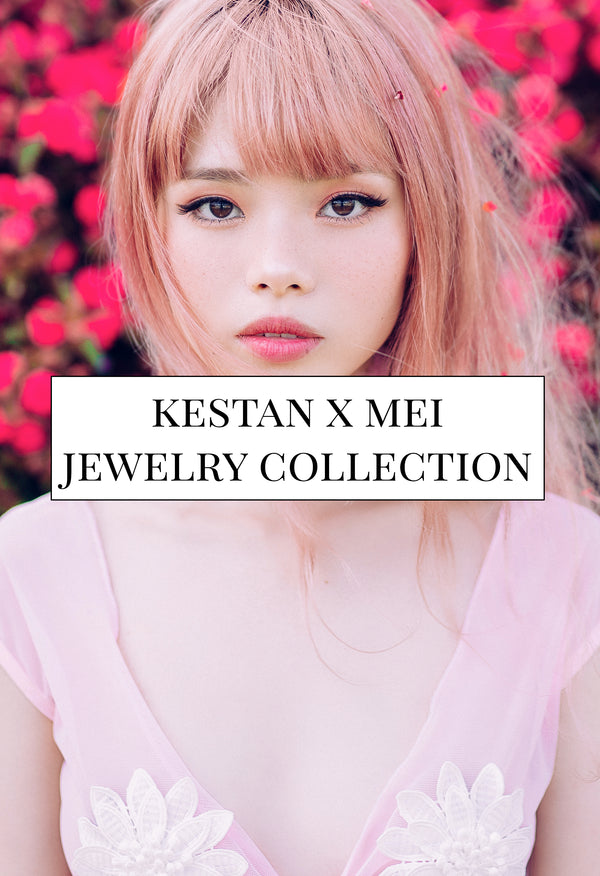 Kestan x Mei - Jewelry Collection