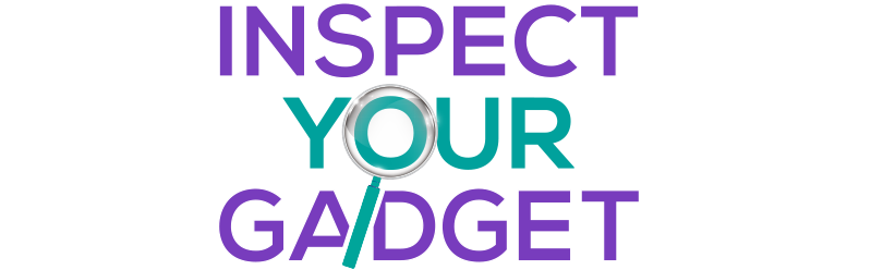 Inspect Your Gadget