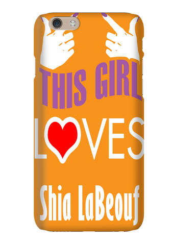 This Girl Loves Shia LaBeouf Orange Phone Case