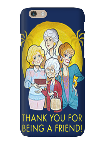 The Golden Girls Thank You Friend Phone Case