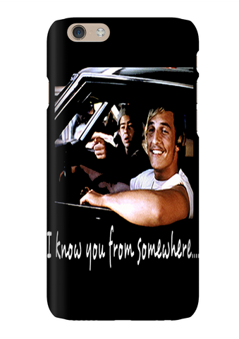 Dazed And Confused I Know You Phone Case