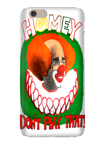Homey Dont Play That Funny Clown In Living Color Phone Case