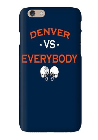 Denver Vs Everybody Football Phone Case