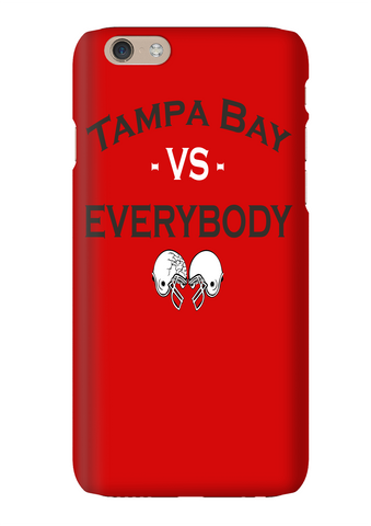 Tampa Bay Vs Everybody Football Phone Case