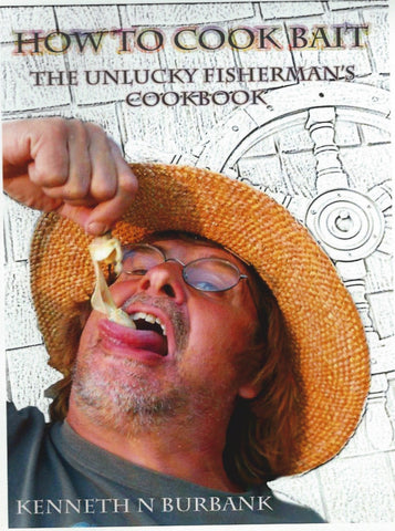 "A Cookbook for Unlucky Fishermen or ""How to Cook Bait"""