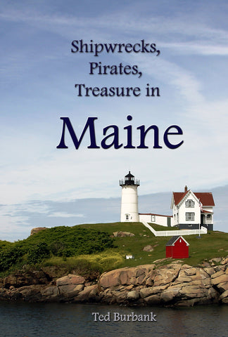 Shipwrecks, Pirates,Treasure and Naval Disasters in Maine