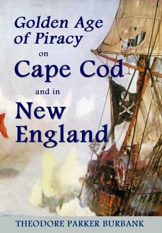Golden Age of Piracy on Cape Cod and in New England