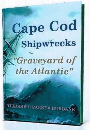 "Cape Cod Shipwrecks   ""Graveyard of the Atlantic"""