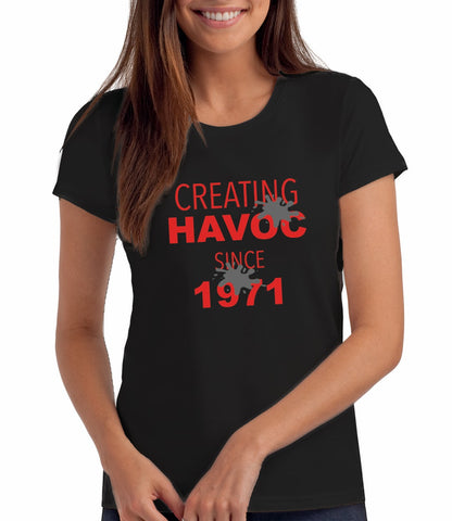 Creating Havoc since 1971 Women's 50th Birthday T Shirt
