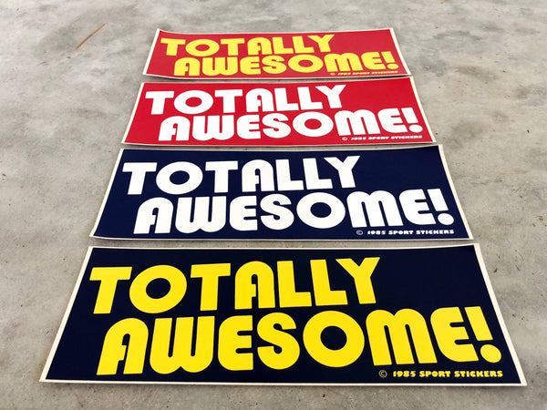 "DEADSTOCK BUMPER STICKER ""TOTALLY AWESOME"""