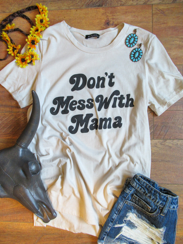 Don't Mess With Mama - Crew Neck Tee - Saddles & Lace Boutique - Western and boho inspired clothing, bags, and accessories for women