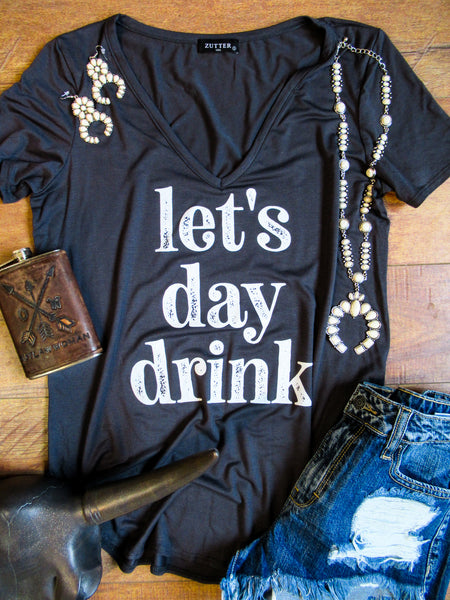 Let's Day Drink - V-Neck Tee Shirt - Saddles & Lace Boutique - Western and boho inspired clothing, bags, and accessories for women