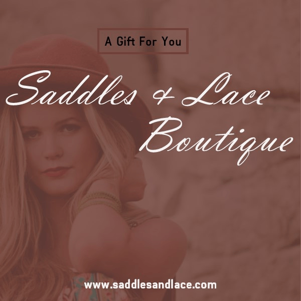 Gift Card ! - Saddles & Lace Boutique - Western and boho inspired clothing, bags, and accessories for women