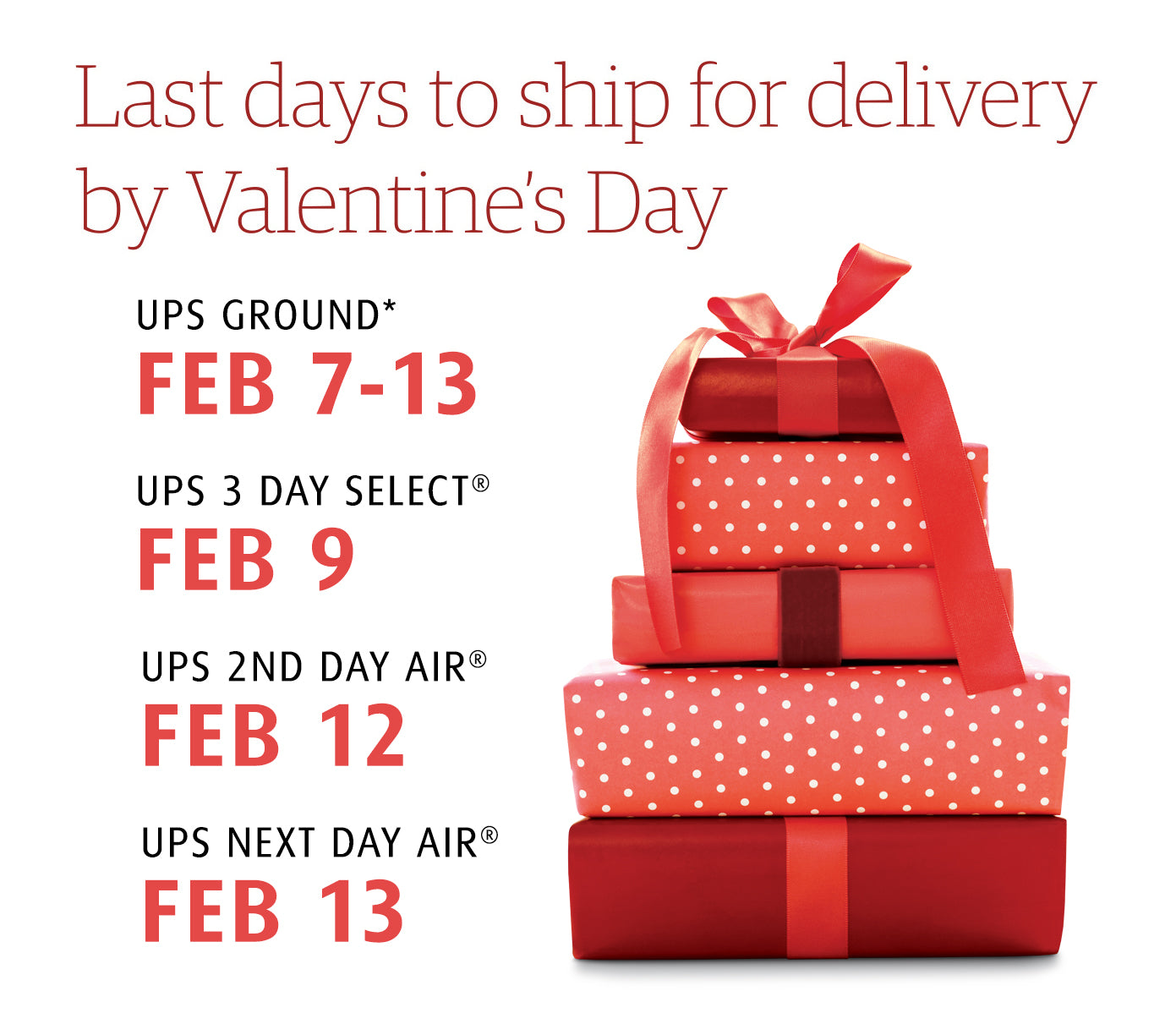 Last days to ship for delivery by Valentine's Day