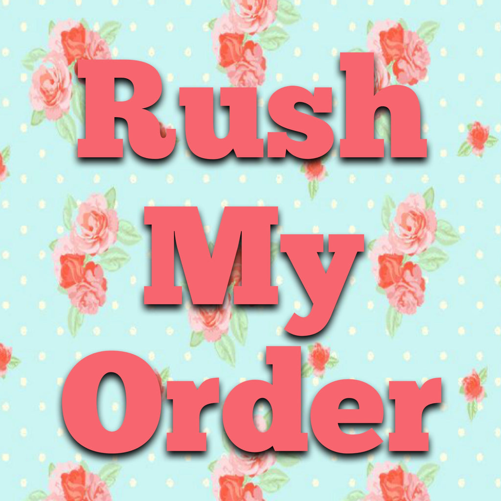 RUSH MY ORDER - Trendy Treehouse