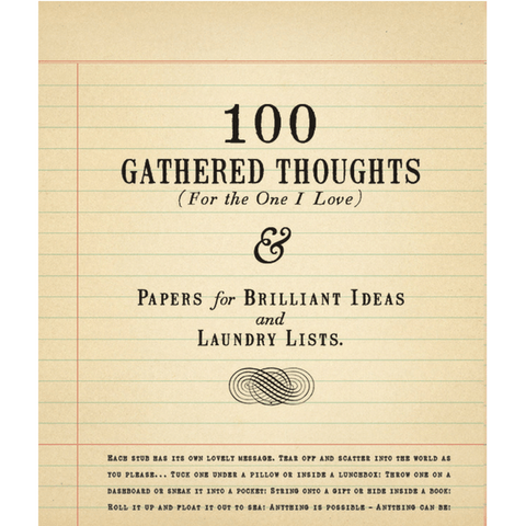 100 Gathered Thoughts (For The One That I Love) Notepad