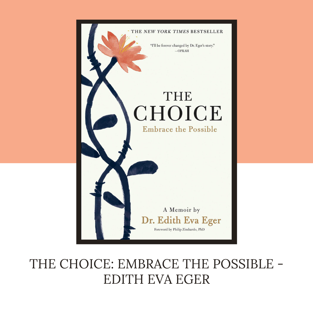 The Choice: Embrace the Possible - Edith Eva Eger