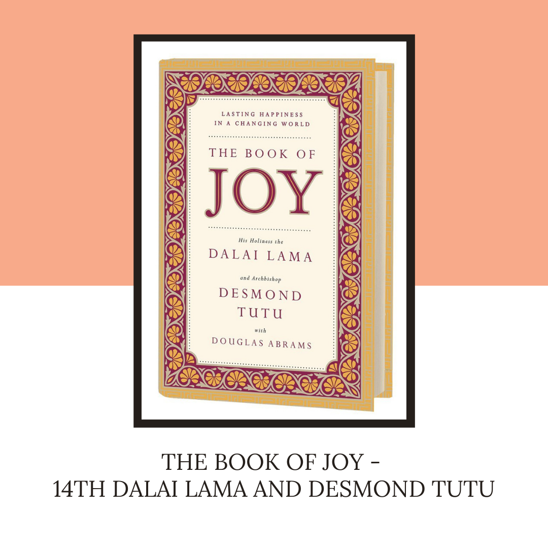 The Book of Joy -  14th Dalai Lama and Desmond Tutu