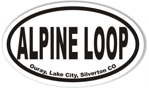 ALPINE LOOP Ouray, Lake City, Silverton CO Oval Bumper Stickers