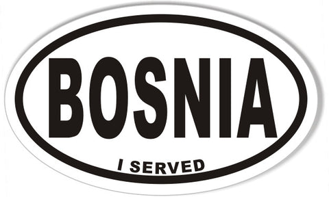 BOSNIA I SERVED Oval Bumper Sticker