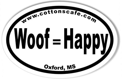 Woof=Happy www.cottonscafe.com Oval Bumper Stickers